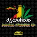 DJ Cautious - Double Trouble (Original mix)
