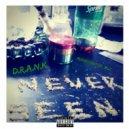 D.R.A.N.K. - NEVER SEEN (Original Mix)