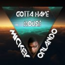 Mickey Orlando - Gotta Have House (Guitar Mix)
