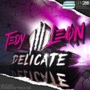 Tedy Leon - Delicate (Original Mix)