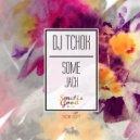 Dj Tchok - Some Jack (Original Mix)