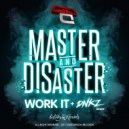 Master & Disaster - Work It (Original Mix)