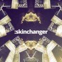Eric Silvester - Skinchanger (Original Mix)