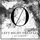 Left/Right & Trespass - Sunspot (Original Mix)