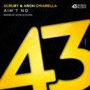 Aron Chiarella  &  Scruby  - Ain't No