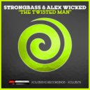 Strongbass & Alex Wicked - The Twisted Man (Original Mix)