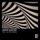 Junior Sanchez - You, I The Music (Extended Mix)