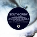 South Crew feat. Diviniti - Now I Know (Invincible)