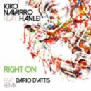 Kiko Navarro Ft. Hanlei - Right On (Dario D'Attis Remix)