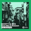 Monty & SKS - Give Me A Reason (Original mix)