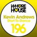 Kevin Andrews - Start To Dance (Original Mix)