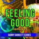 Danny Darko Ft. Eckoes - Feeling Good (Jwelthon Remix)