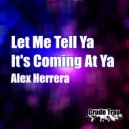 Alex Herrera - Let Me Tell Ya (Original)