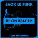 Jack Le Funk - Be On Beat (Dub Mix)