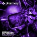 Superoxide - Fullonica (Original Mix)