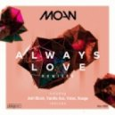 Moan - Always Love (Adri Block Remix)