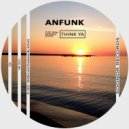 Anfunk - Think Ya (Original Mix)