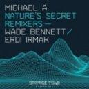 Michael A - Nature's Secret (Wade Bennett Remix)