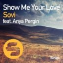 Sovi feat Anya Pergin - Show Me Your Love (Original Club Mix)