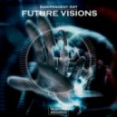 Independent Art - Future Visions (Original Mix)