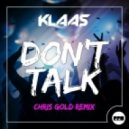 Klaas - Dont Talk (Chris Gold Extended Mix)
