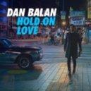 Dan Balan - Hold On Love (Original mix)