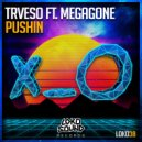 TRVESO & Megagone - Pushin (feat. Megagone) (Original Mix)