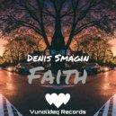 Denis Smagin - Faith (Original Mix)