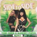 Ariana Grande Ft Nicki Minaj - Side To Side (Tomi Owen & Aleksey Popov Remix)