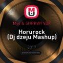 Myo & SHRKWY VDF - Horurock (Dj dzeju Mashup)