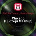 Steff Da Campo, Raven Kreyn - Chicago (Dj dzeju Mashup)