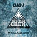 Michael Kane & Kubi - Did I (Original Mix)