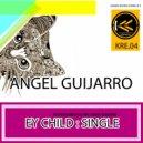 Angel Guijarro - Ey child (Original Mix)