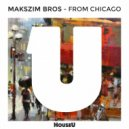 Makszim Bros - From Chicago (Original Mix)