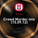 Rimas - Crowd Murder mix