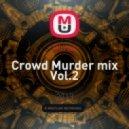 Rimas - Crowd Murder mix Vol.2