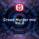 Rimas - Crowd Murder mix Vol.3