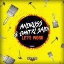 Andruss, Dmitri Saidi  - Let's Work