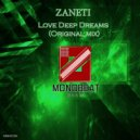 ZANETI - Love Deep Dreams (Original Mix)