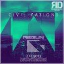 Regun - Civilizations (Original Mix)