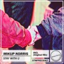 Mikup Norris - Stay With U (Original Mix)