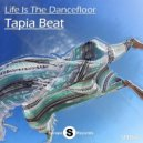 Tapia Beat - Life Is The Dancefloor (Original Club Mix)
