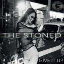 THE STONED - Give it up