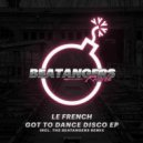 Le French & The Beatangers - Got To Dance Disco (The Beatangers Remix)