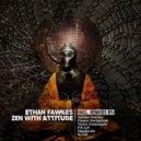 Ethan Fawkes & Adriano Canzian - Zen With Attitude (Adriano Canzian Elektro Punk Attitude Remix)