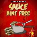 Jabba Ranks - Sauce Ain\'t Free (Original Mix)