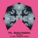 Fly & Sasha Fashion - This World  (Deeppirate Remix)