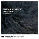 Alistair Albrecht & Eddie Gun - Keep Quiet (Eddie Gun Remix)