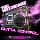 THE HOTHEADZ & Huda Hudia & DJ Volume - Outta Control