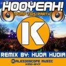 HOOYEAH!  - Pump This Party (Huda Hudia\'s Pump The Breaks Remix)